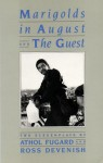 Marigolds in August & The Guest: Two Screenplays - Athol Fugard, Ross Devinish, Anthol Fugard, Ross Devenish