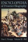 Encyclopedia of Frontier Biography, Volume 3: P-Z - Dan L. Thrapp