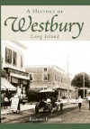A History of Westbury, Long Island - Richard Panchyk