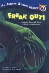 Freak Out!: Animals Beyond Your Wildest Imagination - Ginjer L. Clarke, Pete Mueller