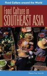 Food Culture in Southeast Asia (Food Culture around the World) - Penny van Esterik
