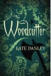 The Woodcutter - Kate Danley
