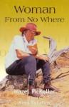Woman from No Where: Hazel McKellar as Told to Kerry McCallum - David Henderson
