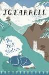 The Hill Station - J.G. Farrell, John Spurling