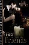 Fast Friends - Gail Roarke
