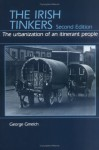 The Irish Tinkers: The Urbanization Of An Itinerant People - George Gmelch