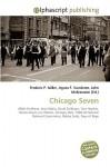Chicago Seven - Frederic P. Miller, Agnes F. Vandome, John McBrewster