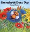 Honeybee's Busy Day - Richard Fowler