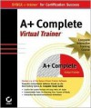 A+ Complete Virtual Trainer [With CDROM] - David Groth