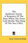 The Quiberon Touch: A Romance of the Days When the Great Lord Hawke Was King of the Sea (1901) - Cyrus Townsend Brady