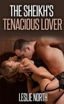 The Sheikh's Tenacious Lover - Leslie North