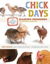Chick Days: An Absolute Beginner's Guide to Raising Chickens from Hatching to Laying - Jenna Woginrich