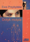 Dotyk motyla - Ewa Przybylska