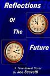Reflections of the Future - Joe Scavetti