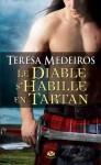 Le diable s'habille en tartan (Milady romance) (French Edition) - Teresa Medeiros