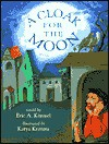 A Cloak for the Moon - Eric A. Kimmel, Katya Krenina