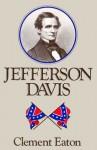 Jefferson Davis: A Biography - Clement Eaton