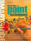Smart Guide: Decorative Paint Techniques: Step-By-Step Projects - Creative Homeowner