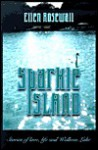 Sparkle Island: Stories of Love, Life, and Walloon Lake - Ellen Rosewall