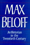 An Historian in the Twentieth Century: Chapters in Intellectual Autobiography - Max Beloff