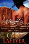 Knight in Cowboy Boots: International Billionaires X: The Latinos - Caro LaFever