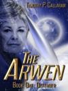 The Arwen Book one: Defender - Timothy Callahan