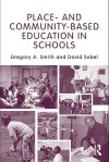 Place and Community-Based Education in Schools - Gregory Alan Smith, David Sobel
