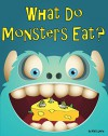 What Do Monsters Eat?: A Rhyming Children's Picture Book - Mark Smith, Mark Smith