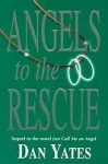 Angels to the Rescue - Dan Yates