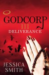 Godcorp III: Deliverance - Jessica Smith, John Hudspith