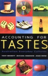 Accounting for Tastes: Australian Everyday Cultures - Tony Bennett, John Frow