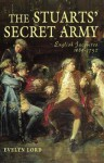 The Stuart Secret Army: The Hidden History of the English Jacobites - Evelyn Lord