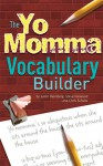 The Yo Momma Vocabulary Builder - Justin Heimberg, Steve Harwood, Chris Schultz