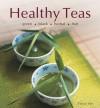 Healthy Teas: Green, Black, Herbal, Fruit - Tammy Safi