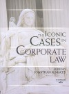 The Iconic Cases in Corporate Law (American Casebooks) - Jonathan R. Macey