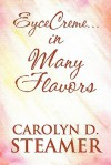 Eycecreme...in Many Flavors - Carolyn D. Steamer