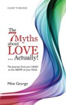 7 Myths About Love Actually: The Journey - Mike George