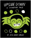 Upside Down (Book 1): A Vampire Tale - Jess Smart Smiley