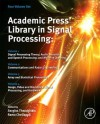 Academic Press Library in Signal Processing: Four Volume Set: Signal Processing Theory and Machine Learning, Communications and Radar Signal Processing, Array and Statistical Signal Processing, Image, Video Processing and Analysis, Hardware, Audio, Aco... - Sergios Theodoridis