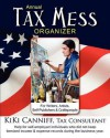 Annual Tax Mess Organizer for Writers, Artists, Self-Publishers & Craftspeople: Help for Self-Employed Individuals Who Did Not Keep Itemized Income & - Kiki Canniff