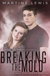Breaking the Mold (The Gray Eyes Series) (Volume 2) - Martine Lewis