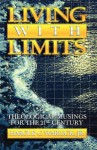 Living with Limits: Theological Musings for the Twenty-First Century - Harold C. Warlick Jr.