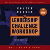 The Leadership Challenge Workshop: Facilitator's Guide - Barry Posner, James M. Kouzes
