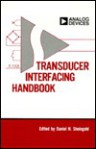 Transducer Interfacing Handbook: A Guide to Analog Signal Conditioning (Analog Devices technical handbooks) - Incorporated Analog Devices