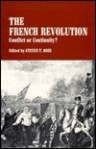 The French Revolution: Conflict or Continuity? (The European Problem Studies) - Steven T. Ross