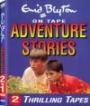 Adventure Stories: Adventures 5 & 7 - Enid Blyton, Roger Blake, Elizabeth Lindsay