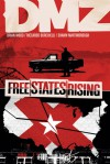 DMZ, Vol. 11: Free States Rising - Riccardo Burchielli, Shawn Martinbrough, Brian Wood, John Paul Leon