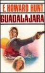 Guadalajara - Howard Hunt