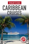 Insight Guides Caribbean Cruises - Insight Guides, Sue Bryant, Sarah Cameron, Elana Schor, Peter Hutchison