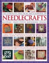 The Complete Practical Encyclopedia of Needlecrafts: A Comprehensive and Inspirational Guide to Traditional and Contemporary Handiwork Crafts, with More Than 340 Step-By-Step Techniques and Projects - Lucinda Ganderton